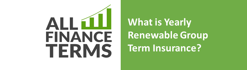 Definition is-yearly-renewable-group-term-insurance
