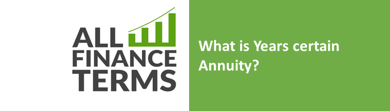 Definition of years-certain-annuity