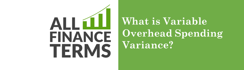 Definition for variable-overhead-spending-variance