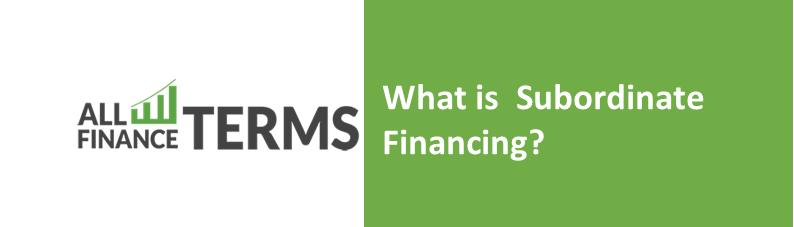Definition of subordinate-financing