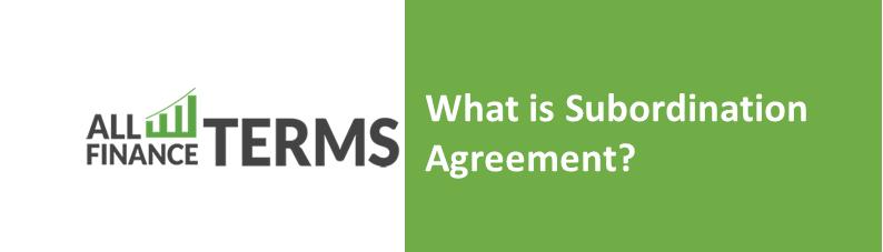 Definition of subordination-agreement