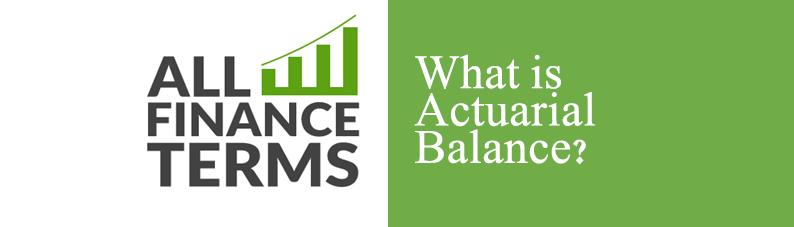 Definition of Actuarial Balance