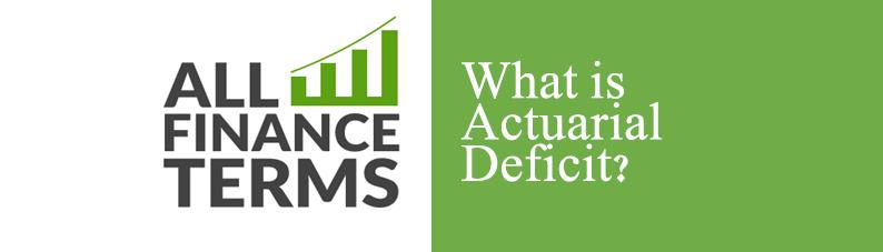 Definition Of Actuarial Deficit