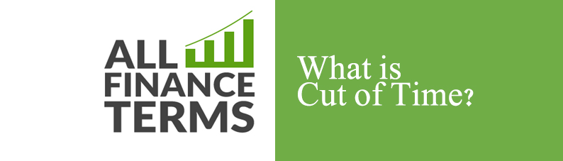 What is Cut off Time - Definition by All Finance Terms