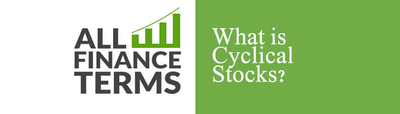 Definition of Cyclical Stocks