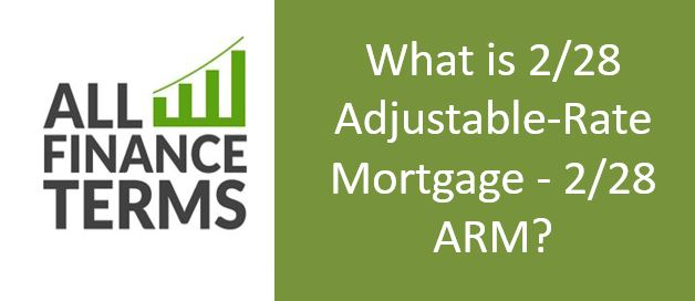 Definition of 2/28 Adjustable-Rate Mortgage - 2/28 ARM