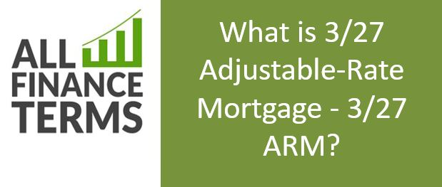 Definition of 3/27 Adjustable - Rate Mortgage - 3/27 ARM
