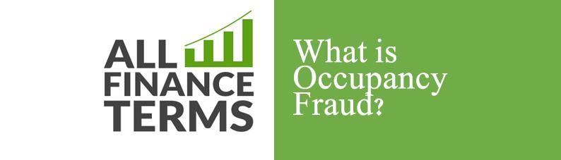 Definition of occupancy Fraud