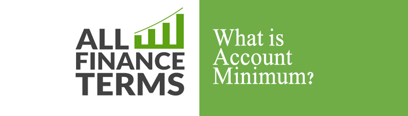 Definition of Account Minimum