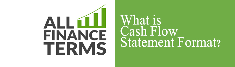 Definition of Cash Flow Statement format