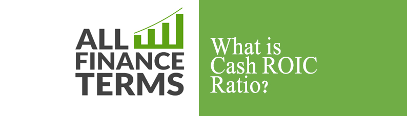 Definition of Cash ROIC Ratio