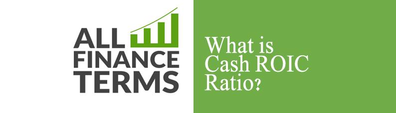 Definition of Cash ROIC Ratio