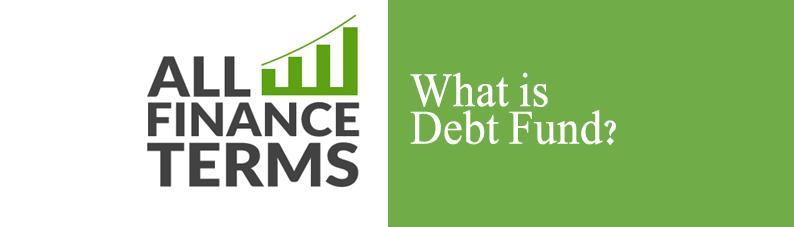 Definition of Debt Fund