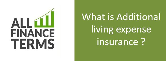 Definition of Additional living expense insurance