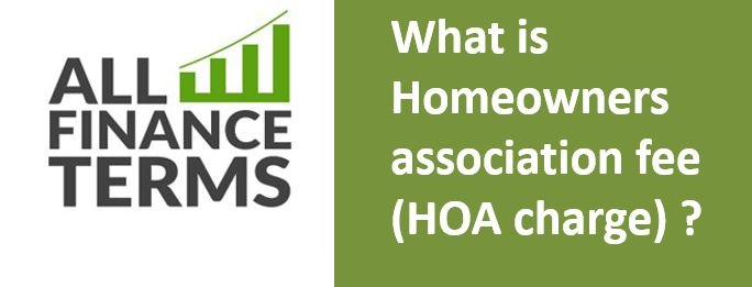 Definition of Homeowners association fee (HOA charge)
