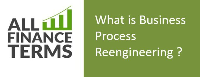 Definition of Business Process Reengineering