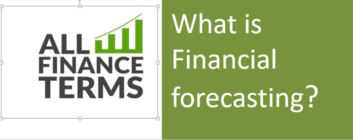 Definition of Financial forecasting
