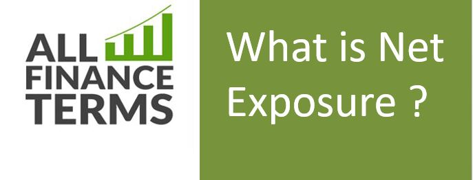 Definition of Net Exposure ?