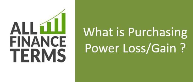 Definition Purchasing Power Loss/Gain
