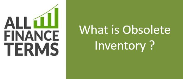 Definition of obsolete inventory