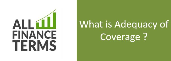 Definition of What is Adequacy of Coverage