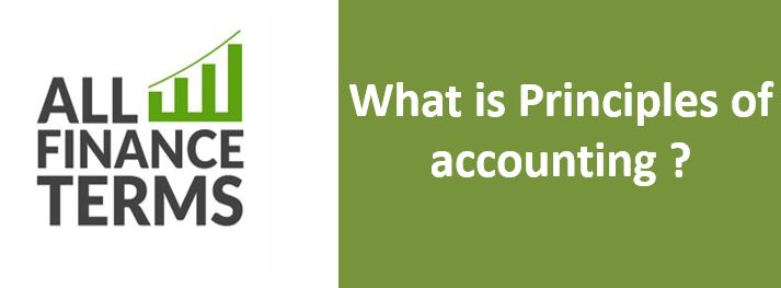 as 25 - What is Principles of accounting ?