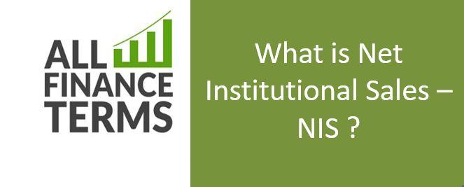 Definition Net Institutional Sales – NIS