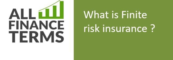 Definition of Finite risk insurance