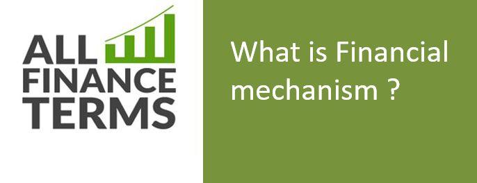 Definition of Financial mechanism