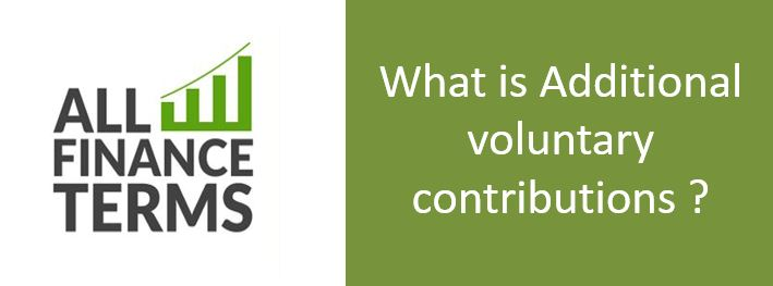 Definition of Additional voluntary contributions