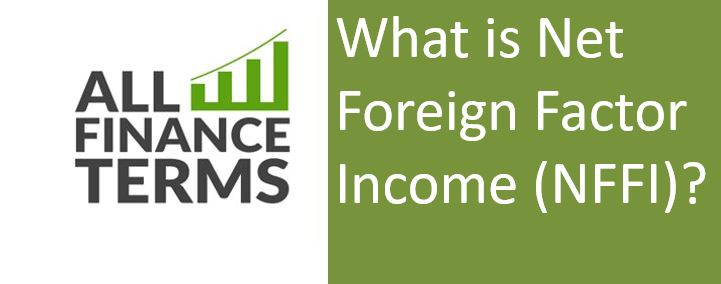 Definition of Net Foreign Factor Income (NFFI)