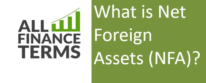 Definition of Net Foreign Assets (NFA)