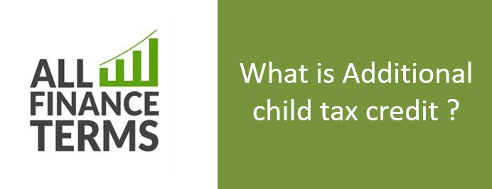 Definition of Additional child tax credit