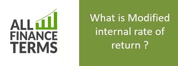 Definition of Modified internal rate of return