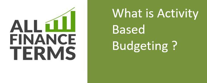Definition of Activity Based Budgeting