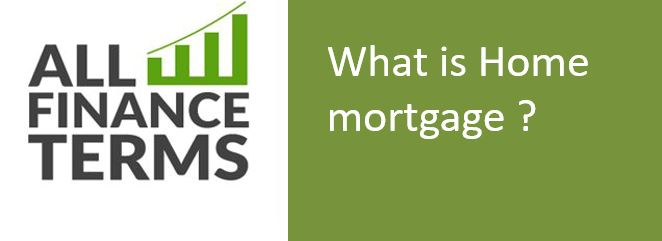 Definition of Home mortgage
