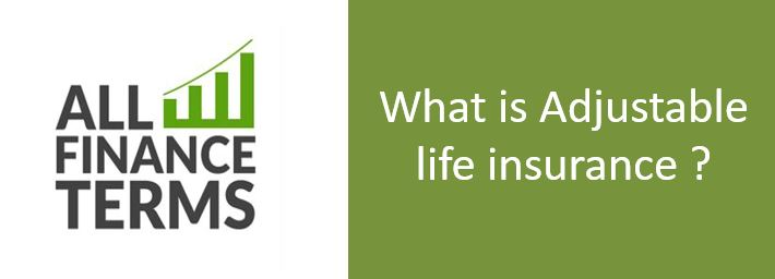 Definition of Adjustable life insurance