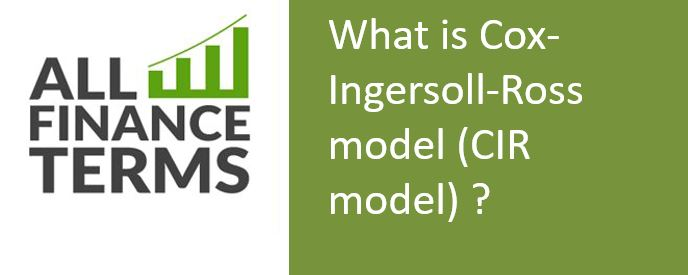 Definition of Cox-Ingersoll-Ross model (CIR model)
