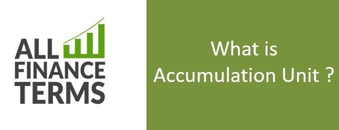 Definition of Accumulation Unit