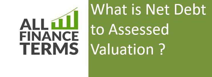 Definition of Net Debt to Assessed Valuation