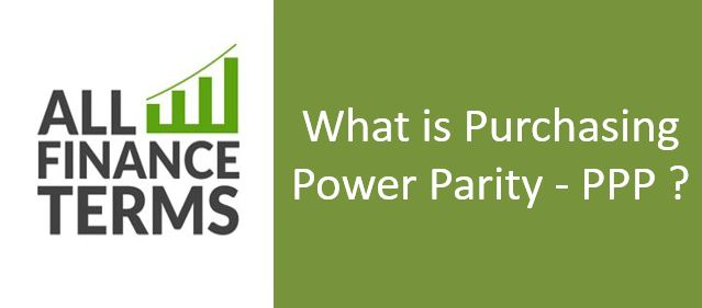 Definition of Purchasing Power Parity - PPP