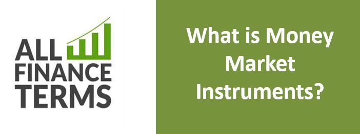 Definition of Money Market Instruments