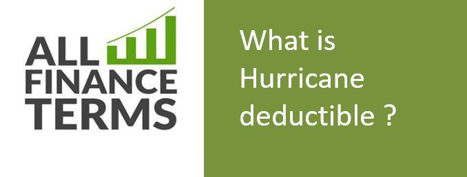 Definition of Hurricane deductible