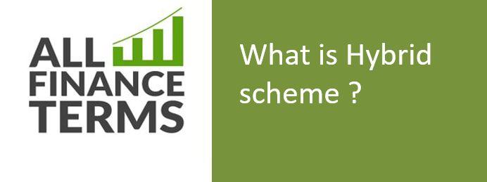 Definition of Hybrid scheme