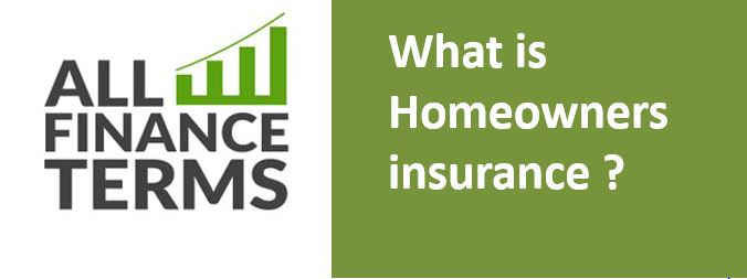 What is Homeowners insurance ?Definition by All Finance Terms