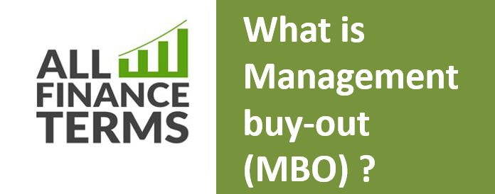 Definition of Management buy-out (MBO)
