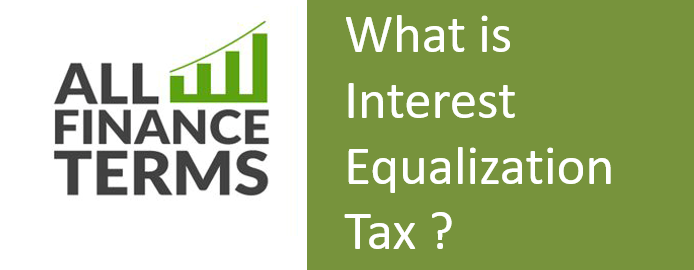 Definition of Interest Equalization Tax