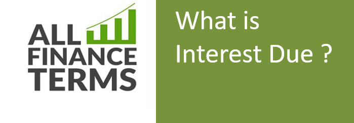 Definition of Interest Due
